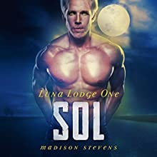 Sol: Luna Lodge, #1 (       UNABRIDGED) by Madison Stevens Narrated by Emily Beresford