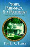Poison, Perennials, and a Poltergeist (The Petal Pushers Mystery Series)