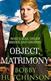 ROSES MAIL ORDER BRIDES AND GROOMS: OBJECT: MATRIMONY (WESTERN PRAIRIE BRIDES Book 3)