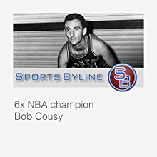 NBA Playoff Performers: Bob Cousy Radio/TV Program by Ron Barr Narrated by Ron Barr, Bob Cousy
