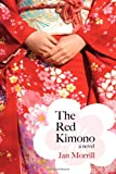 The Red Kimono: A Novel