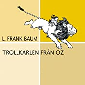 Trollkarlen från Oz [The Wonderful Wizard of Oz] | [L. Frank Baum]