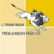 Trollkarlen från Oz [The Wonderful Wizard of Oz] | L. Frank Baum