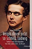 Vergib Ihnen nicht so schnell, Ludwig
