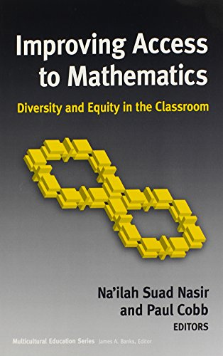 Improving Access to Mathematics: Diversity and Equity in the Classroom (Multicultural Education (Paper))