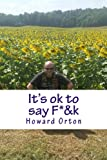 img - for It's ok to say F*&k book / textbook / text book