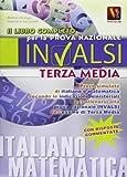 Il Libro Completo Per La Prova Nazionale Invalsi. Esame Di Terza Media ( Italiano, Matematica)