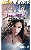Arielle Immortal Fury (The Immortal Rapture Series Book 6)