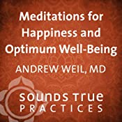 Meditations for Happiness and Optimum Well Being | [Andrew Weil]