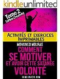Comment Se Motiver - Activit�s et Exercices Imprimables du Tome 2 Edition Cr�ativit�
