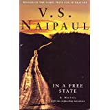 In a Free State: A Novel With Two Supporting Narratives ~ V. S. Naipaul