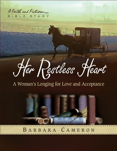 Her Restless Heart Women's Bible Study - Participant Book: A Woman's Longing for Love and Acceptance (Faith and Fiction Bible Study)