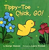 Tippy-Toe Chick, Go! (0060298235) by Shannon, George