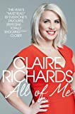 Claire Richards All Of Me: My Story
