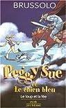 Peggy Sue et le chien bleu, Tome 1 : Le loup et la fée par Brussolo