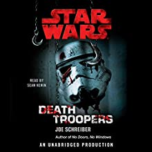 Star Wars: Death Troopers Audiobook by Joe Schreiber Narrated by Sean Kenin