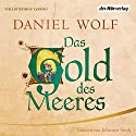Das Gold des Meeres Audiobook by Daniel Wolf Narrated by Johannes Steck