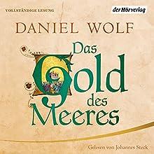 Das Gold des Meeres Hörbuch von Daniel Wolf Gesprochen von: Johannes Steck