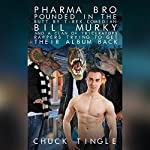 Pharma Bro Pounded in the Butt by T-Rex Comedian Bill Murky and a Clan of Triceratops Rappers Trying to Get Their Album Back | Chuck Tingle