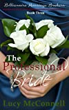 The Professional Bride: Billionaire Marriage Brokers Book Three