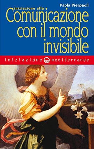 iniziazione-alla-comunicazione-con-il-mondo-invisibile-italian-edition