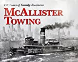 img - for McAllister Towing 150 Years of Family Business book / textbook / text book