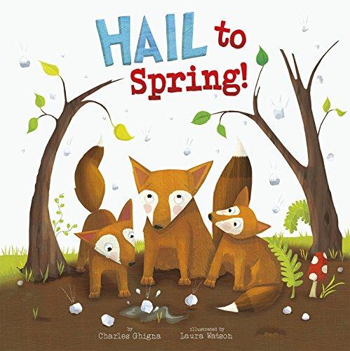 Hail to Spring! (Springtime Weather Wonders) PDF