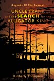 :Legends of the Swamps: Uncle Frank and the Search for the Alligator King