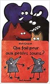 Qui fait peur aux petites souris french edition alain - Faire peur aux oiseaux jardin ...