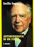 echange, troc Emilio Segrè - Autobiografia di un fisico