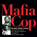 Mafia Cop: The Two Families of Michael Palermo; Saints Only Live in Heaven (       UNABRIDGED) by Richard Stanley Cagan Narrated by Kevin Stillwell