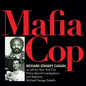 Mafia Cop: The Two Families of Michael Palermo; Saints Only Live in Heaven | [Richard Stanley Cagan]