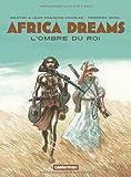 """Afficher """"Africa dreams n° 01<br /> L'ombre du roi"""""""