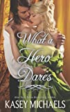 What a Hero Dares (Hqn)