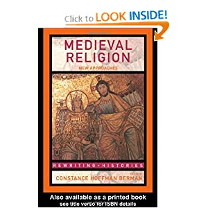 Medieval Religion: New Approaches Constance Hoffman Berman