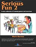 Mark Barnes Serious Fun: v. 2: A New Collection of Training Games and Exercises