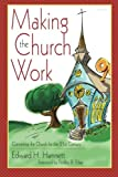 img - for Making the Church Work: Converting the Church for the 21st Century book / textbook / text book