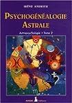Psychog�n�alogie astrale T2