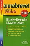 echange, troc Françoise Aoustin, Michèle Guyvarc'h - Histoire-Géographie Education civique Brevet : Sujets et corrigés