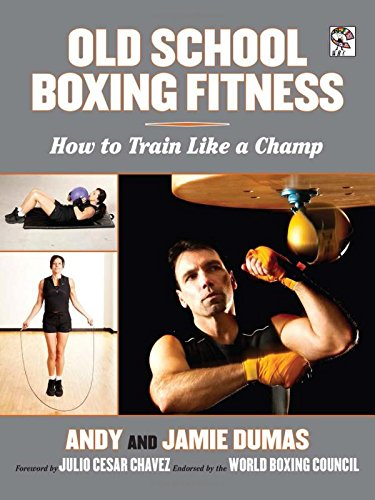 Old School Boxing Fitness: How to Train Like a Champ PDF