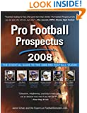 Pro Football Prospectus 2008: The Essential Guide to the 2008 Pro Football Season
