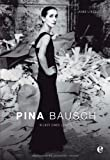 Pina Bausch-Bilder Eines Lebens