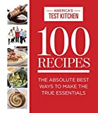 img - for 100 Recipes Everyone Should Know How to Make: The Absolute Best Ways To Make The True Essentials book / textbook / text book