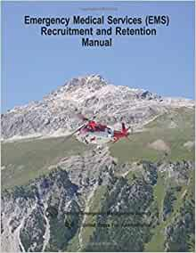 [ Emergency Medical Services (EMS) Recruitment and Retention Manual Agency, Federal Emergency