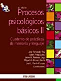 img - for Procesos psicologicos basicos / Basic Psychological Processes: Manual Y Cuaderno De Practicas De Memoria Y Lenguaje / Manual and Notebook Memory and Language Practices (Spanish Edition) book / textbook / text book