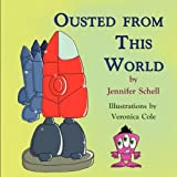 Ousted from This Worldby Jennifer Schell