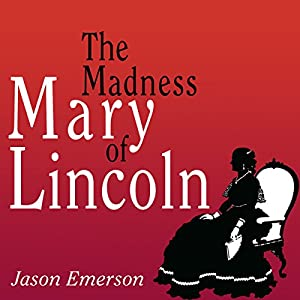 The Madness of Mary Lincoln Audiobook