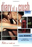 Kiss and Make Up (Diary of a Crush, Book 2) (0142406422) by Manning, Sarra