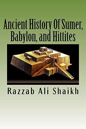 Free Kindle Book : Ancient History Of Sumer, Babylon, and Hittites