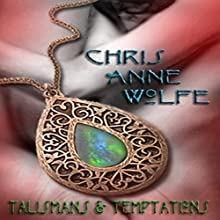 Talismans & Temptations: Aggar and Beyond Audiobook by Chris Anne Wolfe Narrated by Amber Rainey
